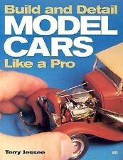 Build and Detail Model Cars Like a Pro, Jessee, Terry, New Book