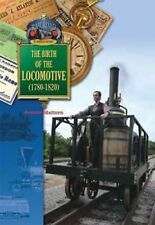The Birth of the Locomotive (1780-1820) (Railroad in America History)-ExLibrary