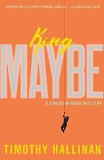 A Junior Bender Mystery: King Maybe 5 by Timothy Hallinan (2016, Hardcover)