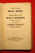 Cicerone M.T./Gargallo T.-I TRE LIBRI DEGLI OFFICIIS O DOVERI DELLA VITA-1833