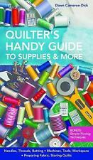 Quilter's Handy Guide to Supplies & More: • Needles, Threads, Batting &#x