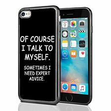 Of Course I Talk To MySelf Sometimes I Need Expert Advise For Iphone 7 Case Cove