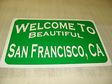 WELCOME to BEAUTIFUL SAN FRANCISCO City Limit SIGN 4 Man Cave Prop Ice House Bar
