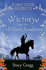 Victory and the All-Stars Academy (Pony Club Secrets)-ExLibrary
