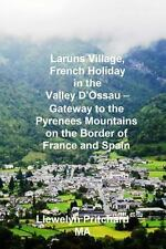 Laruns Village, French Holiday in the Valley d'Ossau - Gateway to the...