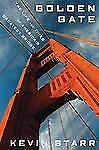 Golden Gate : The Life and Times of America's Greatest Bridge by Kevin Starr (20