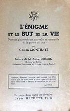 L'énigme et le but de la vie. Gaston Monthaye. Hachette DL 1946