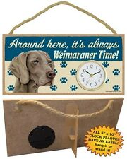 Weimaraner CLOCK-Around here it's always--Time-Hang or Easel Back