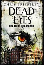 Priestley, C: Dead Eyes - Der Fluch der Maske von Chris Priestley (2014, Gebund…
