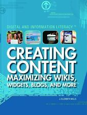 Creating Content: Maximizing Wikis, Widgets, Blogs, and More (Digital &