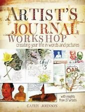 Artist's Journal Workshop : Creating Your Life in Words and Pictures by Cathy Jo