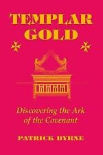 Templar Gold: Discovering the Ark of the Covenant,Byrne, Patrick,Excellent Book
