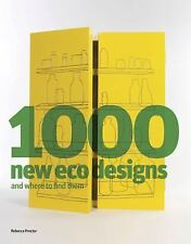 1000 New Eco Designs and Where to Find Them Proctor, Rebecca
