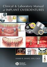 Clinical and Laboratory Manual of Implant Overdentures by Hamid R. Shafie...