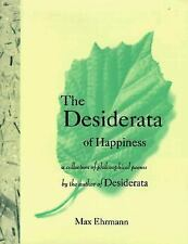 The Desiderata of Happiness: A Collection of Philosophical Poems, Max Ehrmann, G