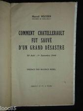 Comment Châtellerault fut sauvé d'un grand désastre - M. Wiltzer 1944