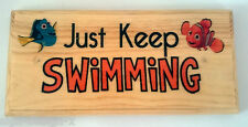 Just Keep Swimming Plaque / Sign / Gift- Nemo Disney Fish Dory Swimmer Tank 366