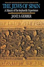 The Jews of Spain: A History of the Sephardic Experience, Gerber, Jane S., Accep