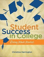 Student Success in College: Doing What Works! (New 1st Editions in College Succ