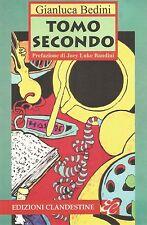 (G.Bendini) Tomo secondo 2002  edizioni Clandestine