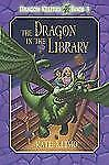 Dragon Keepers #3: The Dragon in the Library by Klimo, Kate