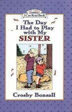 The Day I Had to Play with My Sister (My First I Can Read - Level Pre1 (Hardback