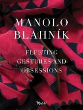 Manolo Blanik, Fleeting Gestures And Obsessions, New