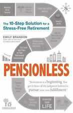 Pensionless: The 10-Step Solution for a Stress-Free Retirement, , Brandon, Emily