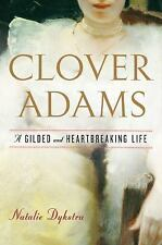 Clover Adams: A Gilded and Heartbreaking Life-ExLibrary