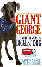 Giant George: Life with the Biggest Dog in the World by Dave Nasser...