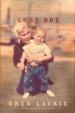 Lost Boy : My Story by Greg Laurie (2008, Hardcover)