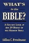What's in the Bible: A Concise Look at the 39 Books of the Hebrew Bible by Freu