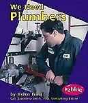 We Need Plumbers (Helpers in Our Community)
