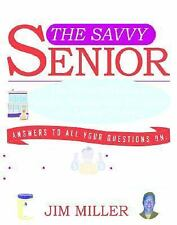 The Savvy Senior: The Ultimate Guide to Health, Family, and Finances For Senior