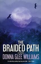 The Braided Path, Williams, Donna Glee, New Books
