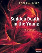 Sudden Death in the Young by Roger W. Byard (2010, Hardcover)