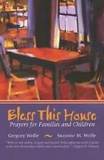 Bless This House: Prayers for Families and Children, Wolfe, Suzanne M., Wolfe, G