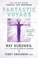 Fantastic Voyage: Live Long Enough to Live Forever, Grossman, Terry, Kurzweil, R