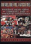 Themes, Dreams, and Schemes: Banquet Menu Ideas, Concepts, and Thematic Experien