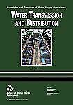 Water Transmission and Distribution WSO: Principles and Practices of Water Suppl