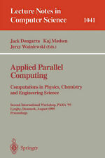 Applied Parallel Computing. Computations in Physics, Chemistry and Engineering S