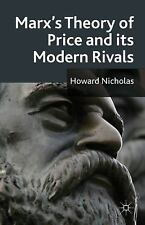 Marx's Theory of Price and Its Modern Rivals by Howard Nicholas (2011,...