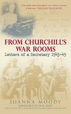 From Churchill's War Rooms: Letters of a Secretary 1943-45, Joanna Moody, Paperb
