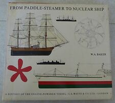 FROM PADDLE STEAMER TO NUCLEAR SHIP: A HISTORY OF THE ENGINE-POWERED VESSEL