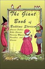 The Giant Book of Bedtime Stories : Classic Nursery Rhymes, Bible Stories,...