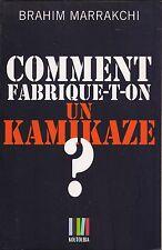 BRAHIM MARRAKCHI - COMMENT FABRIQUE-T-ON UN KAMIKAZE ? - KOUTOUBIA