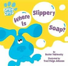 Where is Slippery Soap?: A Bath Book with Magic Ink (Blue's Clues (Simon & Schus