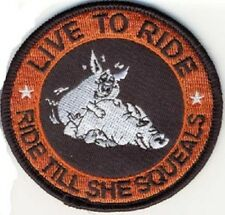 LIVE TO RIDE - RIDE TILL SHE SQUEALS PATCH