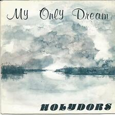 HOLYDORS My only dream FRENCH SINGLE PRIVATE PRESS CLASSICAL POP 1984
