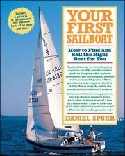 Your First Sailboat : How to Find and Sail the Right Boat for You